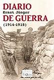 Diario de guerra: (1914-1918) (Diarios de Ernst Junger)