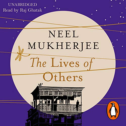 The Lives of Others                   By:                                                                                                                                 Neel Mukherjee                               Narrated by:                                                                                                                                 Raj Ghatak                      Length: 21 hrs and 53 mins     4 ratings     Overall 3.8