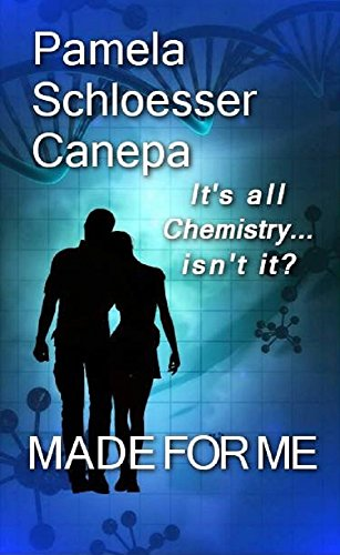 Book: Made for Me - It's all chemistry...isn't it? by Pamela Schloesser Canepa