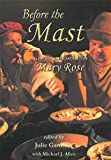 Before the Mast: Life and Death Aboard the Mary Rose (Archaeology of the Mary Rose)
