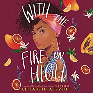 With the Fire on High                   By:                                                                                                                                 Elizabeth Acevedo                           Length: 10 hrs     Not rated yet     Overall 0.0
