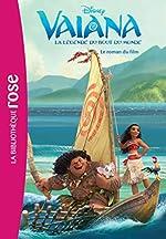 Vaiana, la légende du bout du monde - Le roman du film de Walt Disney company