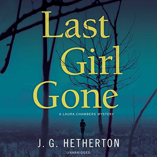 Last Girl Gone Audiobook By J. G. Hetherton cover art
