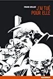 Sin city. tome 2 - J'ai tué pour elle de Miller. Frank (2002) Broché