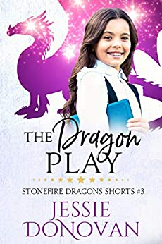 The Dragon Play (Stonefire Dragons Shorts Book 3) by [Jessie Donovan]