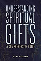 Understanding Spiritual Gifts: A Comprehensive Guide