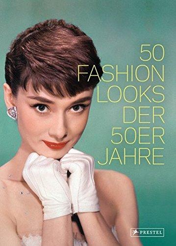 50 Fashion Looks der 50er Jahre