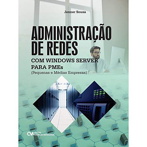 Administração de Redes com Windows Server Para PMEs. Pequenas e Médias Empresas