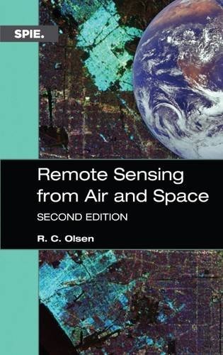 Compare Textbook Prices for Remote Sensing from Air and Space, Second Edition Press Monograph Second Edition Edition ISBN 9781510601505 by R. C. Olsen