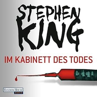 Im Kabinett des Todes                   Autor:                                                                                                                                 Stephen King                               Sprecher:                                                                                                                                 David Nathan                      Spieldauer: 19 Std. und 12 Min.     780 Bewertungen     Gesamt 4,2
