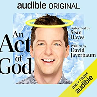 An Act of God                   By:                                                                                                                                 David Javerbaum                               Narrated by:                                                                                                                                 Sean Hayes,                                                                                        Cheyenne Jackson,                                                                                        Colman Domingo,                   and others                 Length: 1 hr and 11 mins     61 ratings     Overall 4.4