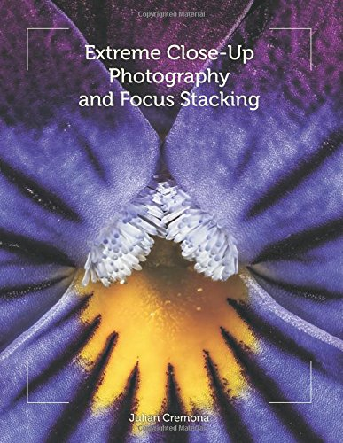 Cremona, J: Extreme Close-Up Photography and Focus Stacking