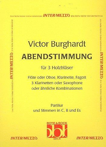 Abendstimmung: 3 Holzbläser (Flöte oder Oboe, Klarinette, Fagott/3 Klarinetten oder Saxophone/oder ähnliche Kombinationen). Partitur und Stimmen. (Inter-Mezzo)