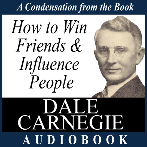 How to Win Friends and Influence People: A Condensation from the Book audiobook cover art