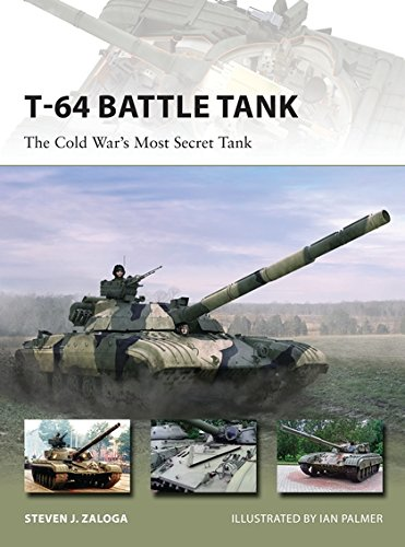 T-64 Battle Tank: The Cold War's Most Secret Tank (New Vanguard)