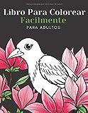Libro Para Colorear Facilmente Para Adultos: Diseños Grandes Y Fáciles Para Personas Mayores O...