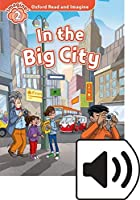 Oxford Read and Imagine: Level 2: In the Big City Audio Pack