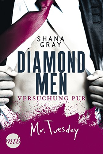 Diamond Men - Versuchung pur! Mr. Tuesday von [Shana Gray]
