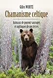 Chamanisme celtique - Animaux de pouvoir mythiques et sauvages de nos terres