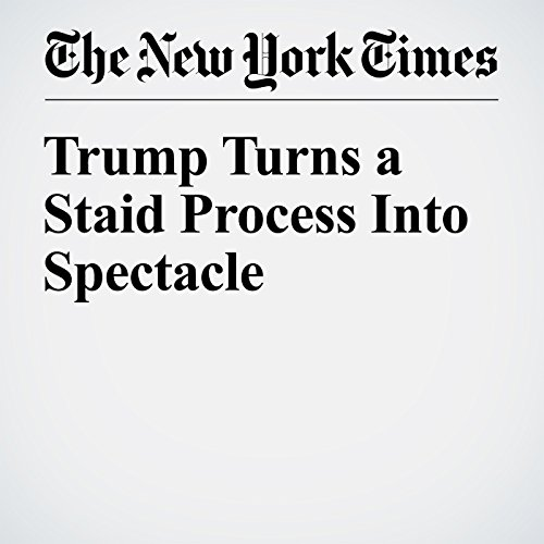 Trump Turns a Staid Process Into Spectacle cover art