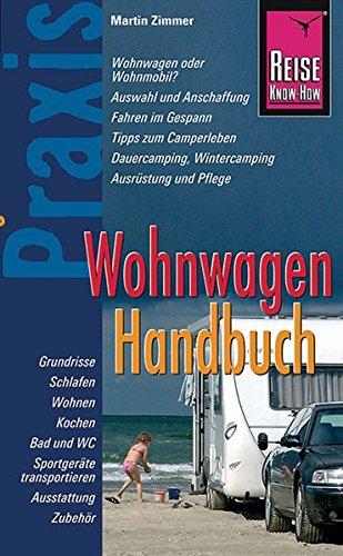 Reise Know-How Praxis Wohnwagen Handbuch: Ratgeber mit vielen praxisnahen Tipps und Informationen (Sachbuch)