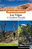 Afoot & Afield: Las Vegas & Southern Nevada: A Comprehensive Hiking Guide (Afoot and Afield)