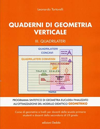 Quaderni di geometria verticale. Quadrilateri (Vol. 3)
