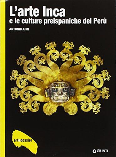 L'arte inca e le culture preispaniche del Perù. Ediz. illustrata
