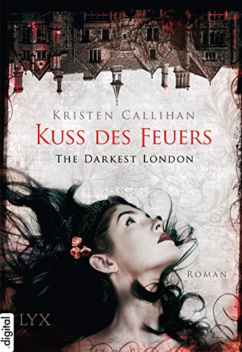 The Darkest London - Kuss des Feuers (Darkest-London-Reihe 1)