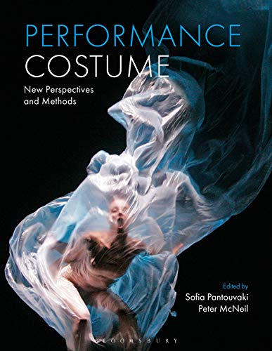 Compare Textbook Prices for Performance Costume: New Perspectives and Methods  ISBN 9781350098794 by Pantouvaki, Sofia,McNeil, Peter
