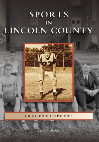 Sports in Lincoln County (Images of Sports)