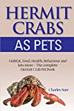 Hermit Crab Care: Habitat, Food, Health, Behavior,...