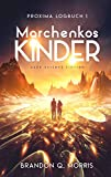 Proxima-Logbuch 1: Marchenkos Kinder: Hard Science Fiction (Proxima-Logbücher)