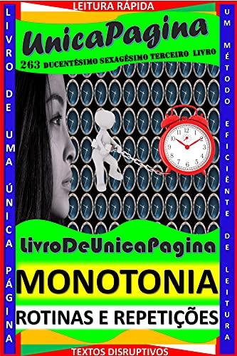 MONOTONIA : ROTINAS E REPETIÇÕES