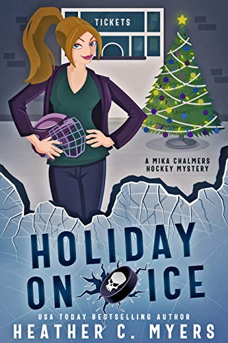 Holiday on Ice: A Mika Chalmers Hockey Mystery (The Mika Chalmers Hockey Mystery Series Book 4) by [Heather C. Myers]
