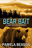 Bear Bait: A Wilderness Suspense Novel (A Sam Westin Mystery Book 2)