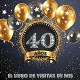 El libro de visitas de mis 40 años: Libro de firmas para felicitaciones y fotos de los invitados - Decoración para celebrar una fiesta de 40 cumpleaños