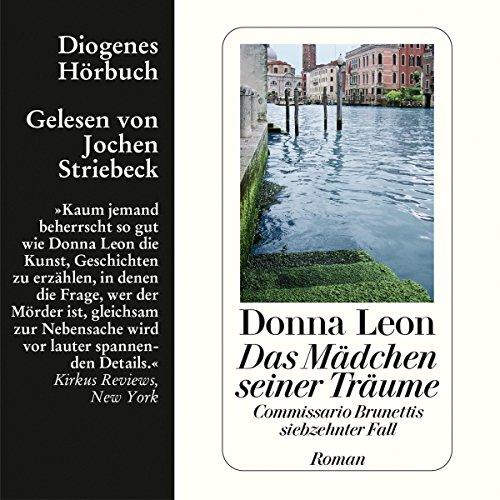 Das Mädchen seiner Träume     Guido Brunetti 17              Autor:                                                                                                                                 Donna Leon                               Sprecher:                                                                                                                                 Jochen Striebeck                      Spieldauer: 10 Std. und 8 Min.     213 Bewertungen     Gesamt 4,0