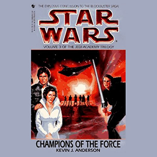 Star Wars: The Jedi Academy Trilogy, Volume 3: Champions of the Force audiobook cover art
