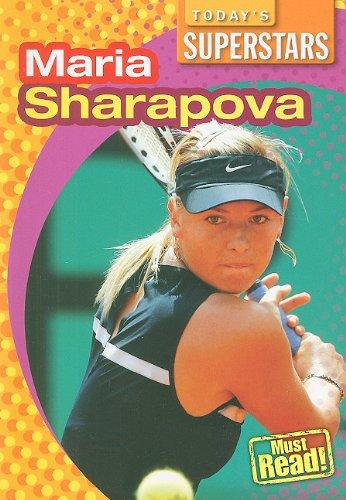 Maria Sharapova (Today's Superstars)