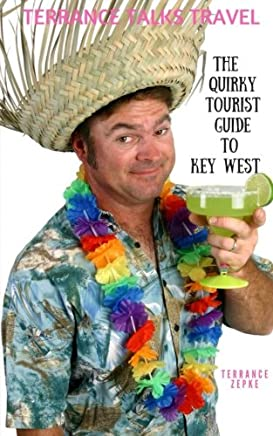TERRANCE TALKS TRAVEL: The Quirky Tourist Guide to Key West: Volume 5