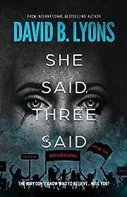 She Said, Three Said (The Trial Trilogy)