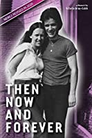Then Now and Forever by VcToria Gray-Cobb