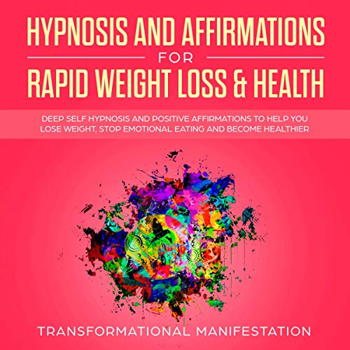 Hypnosis and Affirmations for Rapid Weight Loss & Health cover art