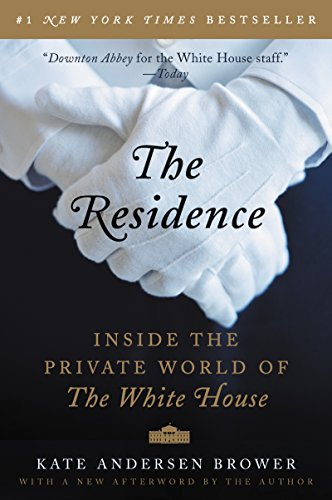 Amazon.com: The Residence: Inside the Private World of the White House  eBook: Brower, Kate Andersen: Kindle Store
