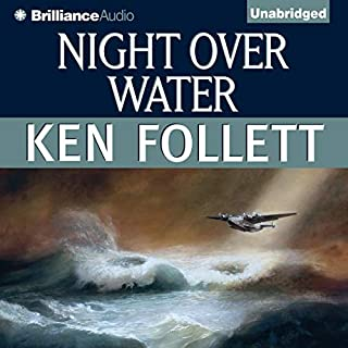 Night over Water                   Written by:                                                                                                                                 Ken Follett                               Narrated by:                                                                                                                                 Tom Casaletto                      Length: 14 hrs and 32 mins     5 ratings     Overall 4.0