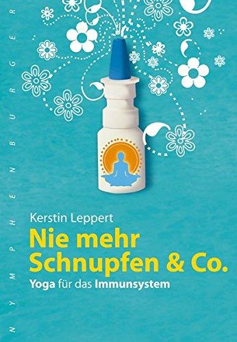 Nie mehr Schnupfen & Co.: Yoga für das Immunsystem (nymphenburger kompakt)
