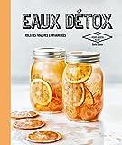 Eaux détox - Recettes fraîches et vitaminées