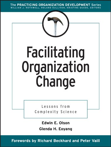 Download Facilitating Organization Change: Lessons from Complexity Science (J-B O-D (Organizational Development)) 078795330X