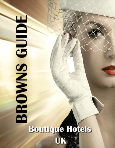 Browns Guide  -  Boutique Hotels UK (English Edition)